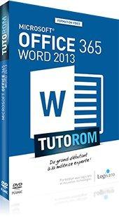 Tutorom Microsoft office 365 : word 2013. du grand débutant a la maitrise experte. DVD-ROM PC-mac
