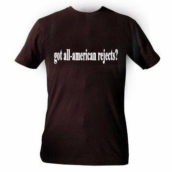 got all-american rejects? Funny tee t-shirt + FREE STICKER