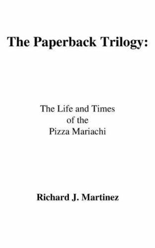 The Paperback Trilogy: : The Life and Times of the Pizza Mariachi