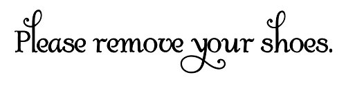 Please Remove Your Shoes - Vinyl Decal Sticker - 11.5