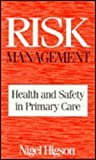 img - for Risk Management: Health and Safety in Primary Care book / textbook / text book