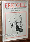 img - for Eric Gill: the man who loved letters (The Ars typographica library) book / textbook / text book
