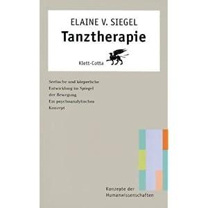 Tanztherapie. Ein psychoanalytisches Konzept (Konzepte der Humanwissenschaften)