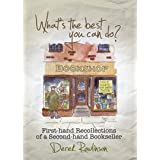What's the Best You Can Do?: First-hand Recollections of a Second-hand Booksellerby Derek Rowlinson