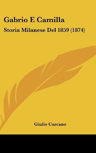 Gabrio E Camilla: Storia Milanese del 1859 (1874)