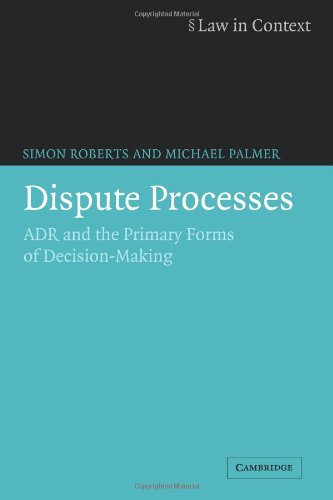Dispute Processes: ADR and the Primary Forms of...