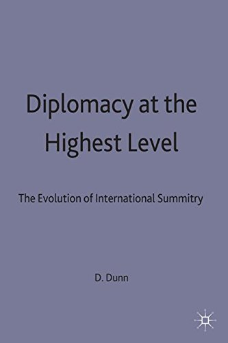 Diplomacy at the Highest Level: The Evolution of International Summitry (Studies in Diplomacy and International Relations)