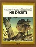img - for Come vivono gli animali nei deserti book / textbook / text book