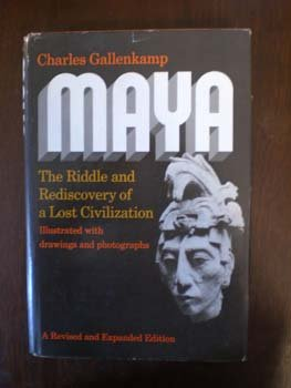 Maya, the riddle and rediscovery of a lost civilization, CHARLES GALLENKAMP