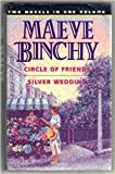 Circle of Friends / Silver Wedding: Two Novels in One Volume (Fiction omnibus) Maeve Binchy