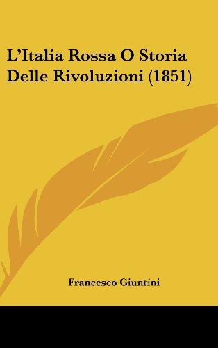 L'Italia Rossa O Storia Delle Rivoluzioni (1851)