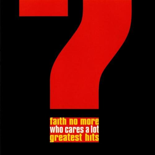 Faith No More - Who Cares A Lot? Greatest Hits - Zortam Music