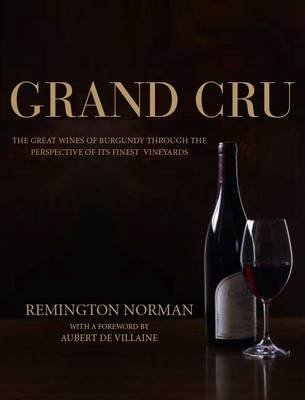 grand-cru-the-great-wines-of-burgundy-through-the-perspective-of-its-finest-vineyards-by-author-remi