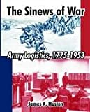 The Sinews of War: Army Logistics, 1775-1953