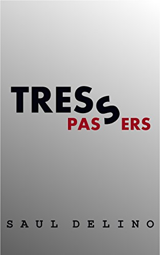 Trespassers by Saul Delino