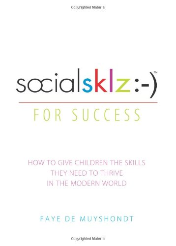 Socialsklz :-) (Social Skills) For Success: How To Give Children The Skills They Need To Thrive In The Modern World front-479407