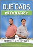 Due Dads: The Man's Survival Guide to Pregnancy