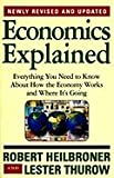 img - for Economics Explained: Everything You Need to Know About How the Economy Works and Where It's Going [Paperback] book / textbook / text book