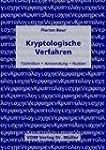 Kryptologische Verfahren: Techniken,...