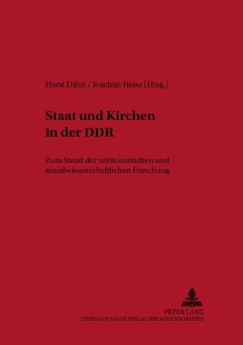Staat Und Kirchen in Der Ddr: Zum Stand Der Zeithistorischen Und Sozialwissenschaftlichen Forschung (Kontexte,)