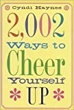 img - for 2002 Ways to Cheer Yourself Up book / textbook / text book
