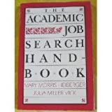 The Academic Job Search Handbook (0812213750) by Mary Morris Heiberger