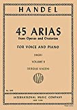 45 Arias From Operas and Oratorios for Voice and Piano (High), Vol. 2