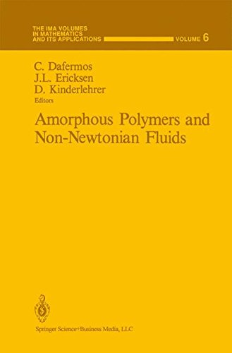 Amorphous Polymers and Non-Newtonian Fluids (The IMA Volumes in Mathematics and its Applications)