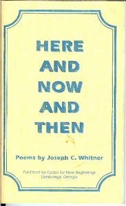 Here and Now and Then, Whitner, Joseph C.