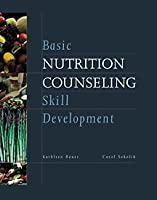 Basic Nutrition Counseling Skill Development by Bauer