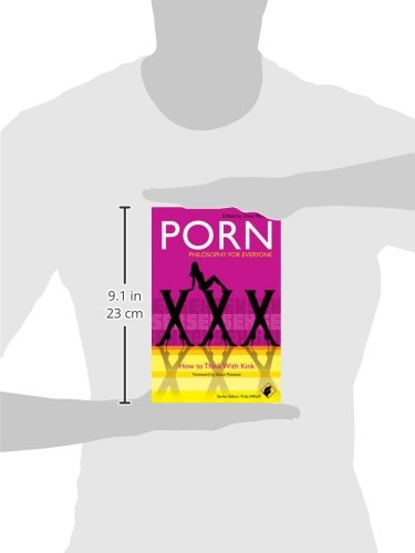Porn: Philosophy for Everyone: How to Think with Kink