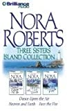 Nora Roberts Three Sisters Island Collection: Dance Upon the Air/Heaven and Earth/Face the Fire (Three Sisters Trilogy)