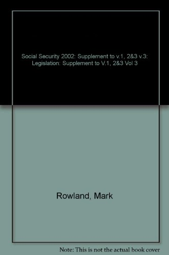 Social Security 2002: Supplement To V.1, 2&3 V.3: Legislation (V.1, 2&3 Vol 3)