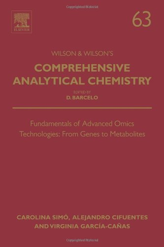 Fundamentals Of Advanced Omics Technologies: From Genes To Metabolites, Volume 63 (Comprehensive Analytical Chemistry)
