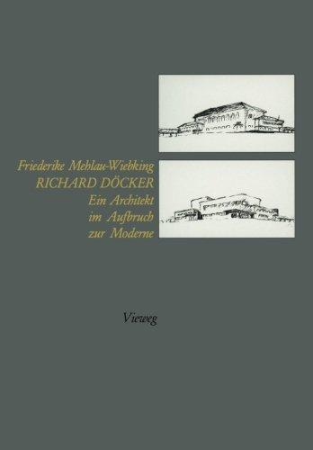 Richard Döcker Ein Architekt im Aufbruch zur Moderne (Architektour)  [Mehlau-Wiebking, Friederike] (Tapa Dura)