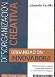 img - for Desorganizacion Creativa - Organizacion Innovadora (Spanish Edition) book / textbook / text book
