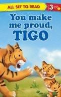 You Make Me Proud, Tigo