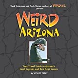 img - for Wesley Treat: Weird Arizona (Hardcover); 2007 Edition book / textbook / text book