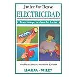 Electricidad/ Electricity: Proyectos espectaculares de ciencias (Biblioteca Cientifica Para Ninos Y Jovenes) (Spanish Edition)