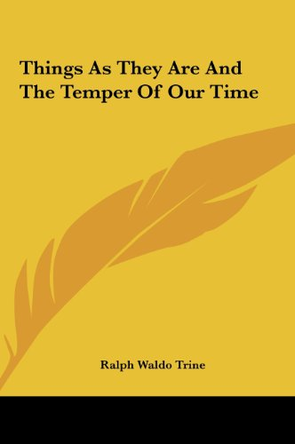 Things as They Are and the Temper of Our Time Things as They Are and the Temper of Our Time