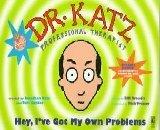 Dr. Katz, Professional Therapist: Hey, I've Got My Own Problems Bill Braudis