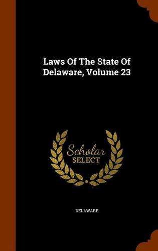Laws Of The State Of Delaware, Volume 23