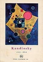 KANDINSKY 1922-1944 by Pierre Volboudt