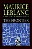 The Frontier (0809531909) by LeBlanc, Maurice