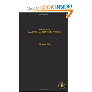 Advances in Imaging and Electron Physics, Volume 145 (Advances in Imaging & Electron Physics)