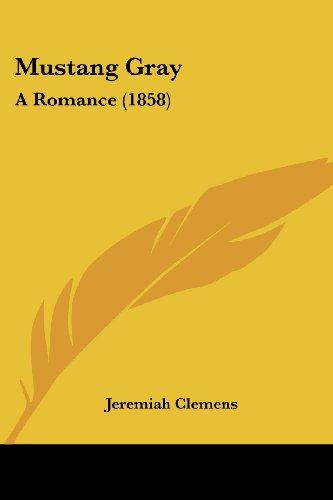 Mustang Gray: A Romance (1858)