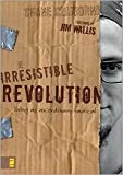 img - for The Irresistible Revolution Publisher: Zondervan book / textbook / text book