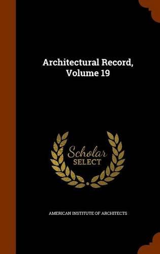 Architectural Record, Volume 19