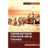 Combat and Morale in the North African Campaign: The Eighth Army and the Path to El Alamein (Cambridge Military Histories)by Dr Jonathan Fennell
