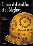 echange, troc Valérie Gonzalez - Emaux d'al-Andalus et du Maghreb